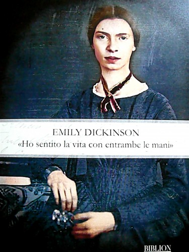 "Emily Dickinson - ""I felt my life with both of my hands"""